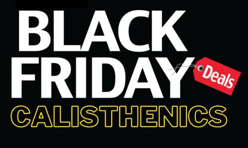 Calisthenics Black Friday: Scopri tutte le offerte!