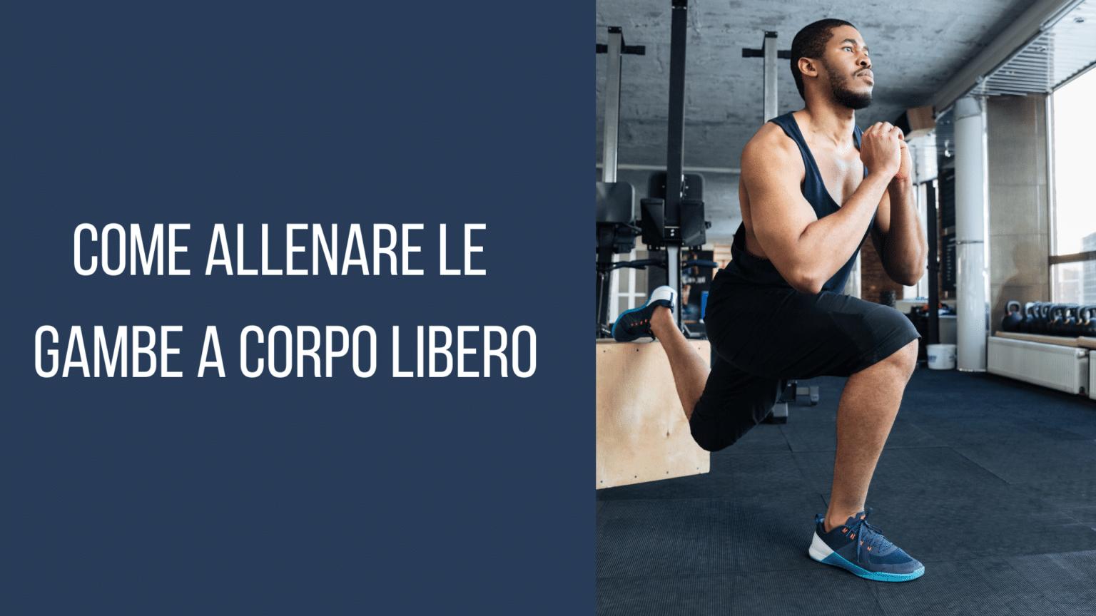 come allenare le gambe a corpo libero